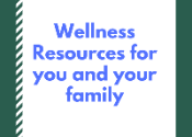 This is a graphic that say wellness resources for you and your family
