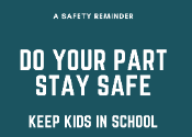 Graphic with Safety Message - stay safe, be vigilant, keep kids in school